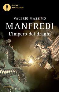 Foto Cover di L' impero dei draghi, Libro di Valerio M. Manfredi, edito da Mondadori