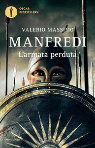 Foto Cover di L' armata perduta, Libro di Valerio M. Manfredi, edito da Mondadori