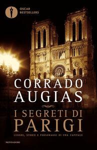 Foto Cover di I segreti di Parigi, Libro di Corrado Augias, edito da Mondadori