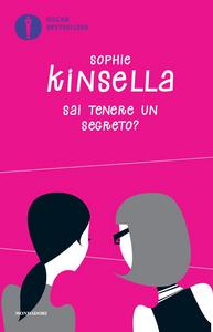 Libro Sai tenere un segreto? Sophie Kinsella