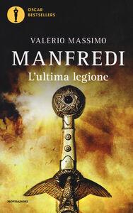 Foto Cover di L' ultima legione, Libro di Valerio M. Manfredi, edito da Mondadori
