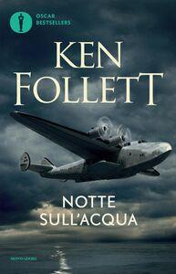 Foto Cover di Notte sull'acqua, Libro di Ken Follett, edito da Mondadori