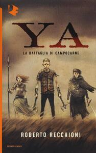 La battaglia di Campocarne. YA - Roberto Recchioni - copertina