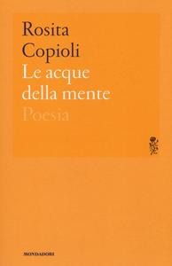 Libro Le acque della mente Rosita Copioli