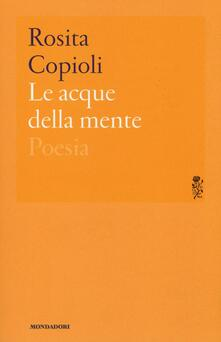 Le acque della mente - Rosita Copioli - copertina