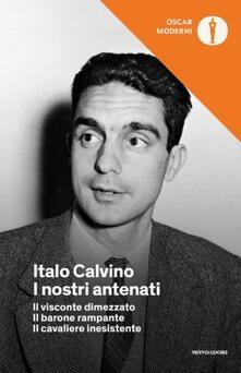 I nostri antenati: Il visconte dimezzato-Il barone rampante-Il cavaliere inesistente - Italo Calvino - copertina