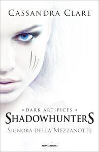 Libro Signora della mezzanotte. Shadowhunters Cassandra Clare