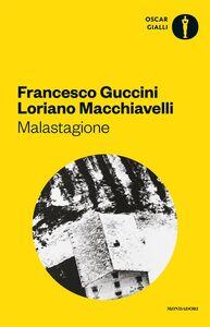 Libro Malastagione Francesco Guccini , Loriano Macchiavelli