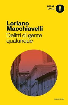 Delitti di gente qualunque - Loriano Macchiavelli - copertina