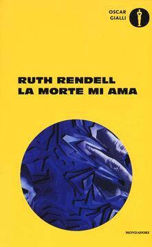 La morte mi ama - Ruth Rendell - copertina
