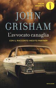 Libro L' avvocato canaglia John Grisham