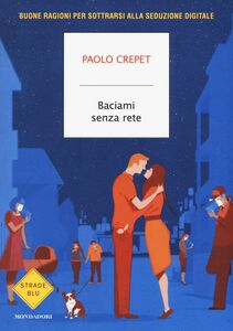 Libro Baciami senza rete Paolo Crepet