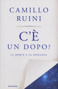 Libro C'è un dopo? La morte e la speranza Camillo Ruini