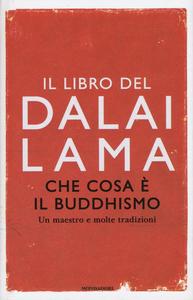 Libro Che cosa è il buddhismo. Un maestro e molte tradizioni Gyatso Tenzin (Dalai Lama) , Thubten Chodron