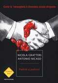 Libro Padrini e padroni. Come la 'ndrangheta è diventata classe dirigente Nicola Gratteri Antonio Nicaso