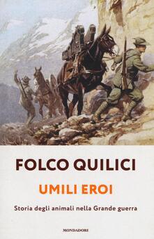 Umili eroi. Storia degli animali della Grande guerra.pdf