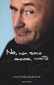 Libro No, non sono ancora morto Phil Collins