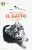 Libro Il gatto. Tutti i perché. I migliori amici dell'uomo Desmond Morris