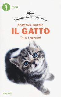 Il Il gatto. Tutti i perché. I migliori amici dell'uomo - Morris Desmond - wuz.it