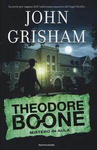 Libro Mistero in aula. Theodore Boone John Grisham