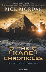 Foto Cover di The Kane Chronicles. La trilogia completa, Libro di Rick Riordan, edito da Mondadori