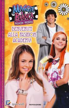 Benvenuti alla fashion academy! Maggie & Bianca. Fashion friends - copertina