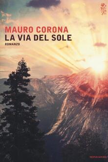 La via del sole - Mauro Corona - copertina
