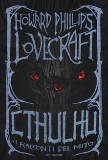 Cthulhu. I racconti del mito - Howard P. Lovecraft - copertina