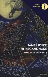 Libro Finnegans Wake. Testo inglese a fronte. Vol. 3: I-II. James Joyce