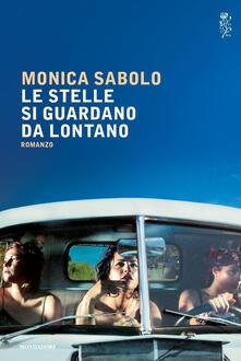 Le stelle si guardano da lontano - Monica Sabolo - copertina