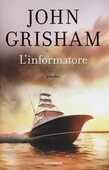 Libro L' informatore John Grisham