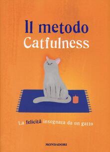 Il metodo Catfulness. La felicità insegnata da un gatto.pdf