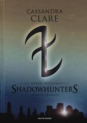 The mortal instruments. Shadowhunters. Seconda trilogia: Città degli angeli caduti-Città delle anime perdute-Città del fuoco celeste