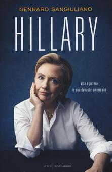 Grandtoureventi.it Hillary. Vita e potere in una dynasty americana Image