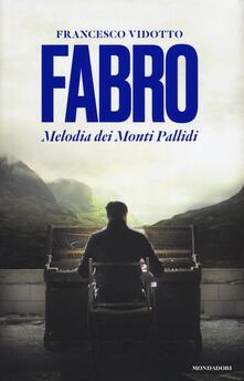 Fabro. Melodia dei Monti Pallidi - Francesco Vidotto - copertina