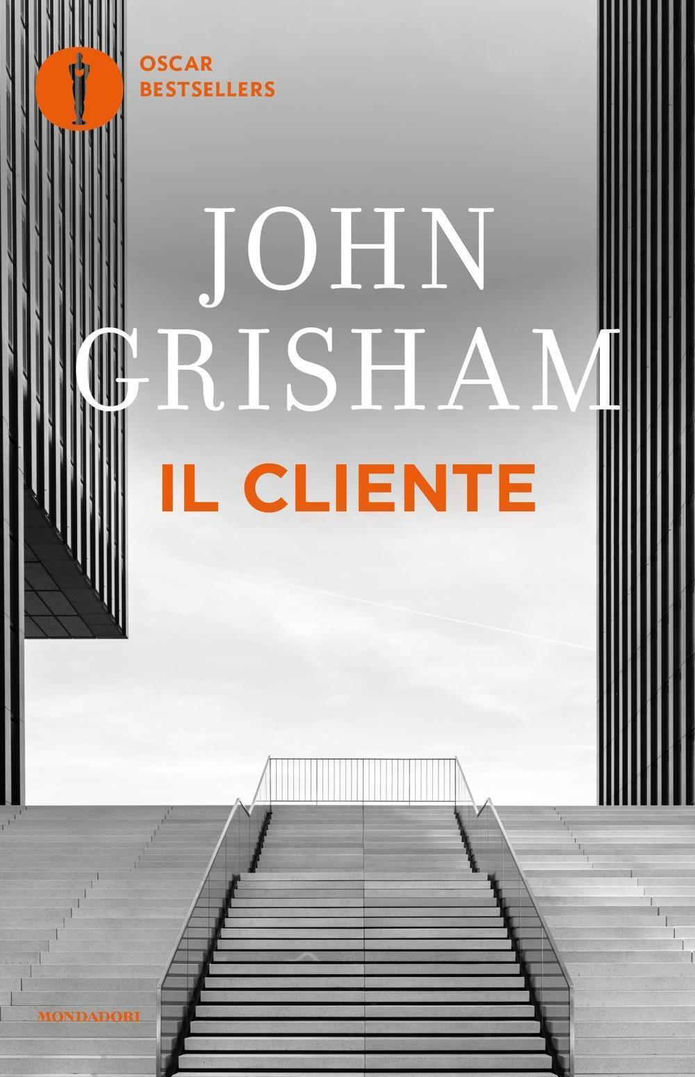 Il cliente john grisham libro mondadori oscar bestsellers ibs