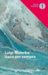 Libro Itaca per sempre Luigi Malerba
