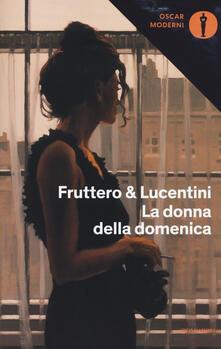 La donna della domenica - Carlo Fruttero,Franco Lucentini - copertina