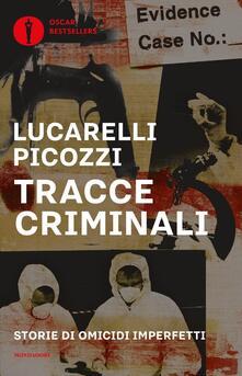 Tracce criminali. Storie di omicidi imperfetti - Carlo Lucarelli,Massimo Picozzi - copertina