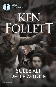 Libro Sulle ali delle aquile Ken Follett