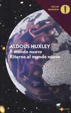 Libro Il mondo nuovo-Ritorno al mondo nuovo Aldous Huxley