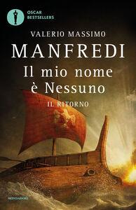 Libro Il mio nome è Nessuno. Il ritorno Valerio M. Manfredi