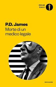 Foto Cover di Morte di un medico legale, Libro di P. D. James, edito da Mondadori