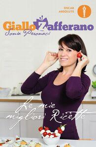 Foto Cover di Le mie migliori ricette. GialloZafferano, Libro di Sonia Peronaci, edito da Mondadori