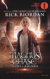 La spada del guerriero. Magnus Chase e gli dei di Asgard. Vol. 1