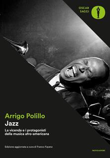 Jazz. La vicenda e i protagonisti della musica afro-americana. Ediz. ampliata - Arrigo Polillo - copertina