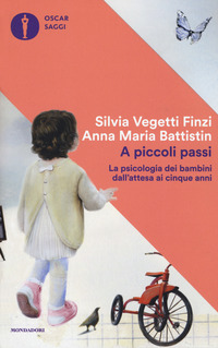 A piccoli passi. La psicologia dei bambini dall'attesa ai cinque anni - Vegetti Finzi Silvia Battistin Anna Maria - wuz.it