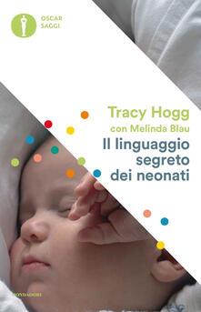 Il linguaggio segreto dei neonati - Tracy Hogg,Melinda Blau - copertina