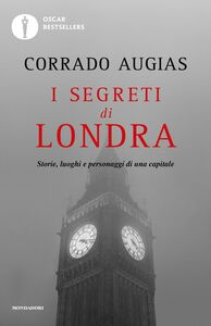 Foto Cover di I segreti di Londra. Storie, luoghi e personaggi di una capitale, Libro di Corrado Augias, edito da Mondadori