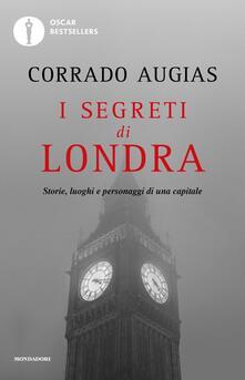 Listadelpopolo.it I segreti di Londra. Storie, luoghi e personaggi di una capitale Image